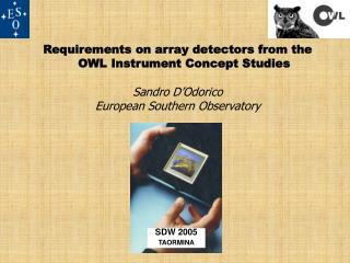 Requirements on array detectors from the OWL Instrument Concept Studies Sandro D'Odorico