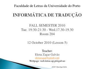 Faculdade de Letras da Universidade do Porto INFORM�TICA DE TRADU��O FALL SEMESTER 2010