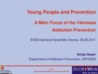 Sonja Geyer Department of Addiction Prevention, ISP/SDW
