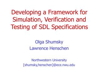 Developing a Framework for Simulation, Verification and Testing of SDL Specifications