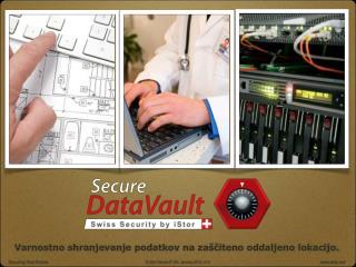Varnostno shranjevanje podatkov na zaščiteno oddaljeno lokacijo.