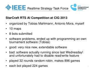 StarCraft RTS AI Competition at CIG 2013