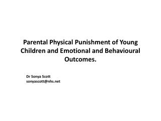 Parental Physical Punishment of Young Children and Emotional and Behavioural Outcomes.