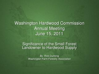Washington Hardwood Commission Annual Meeting June 15, 2011