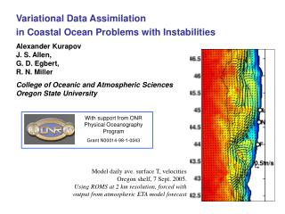 Variational Data Assimilation  in Coastal Ocean Problems with Instabilities Alexander Kurapov