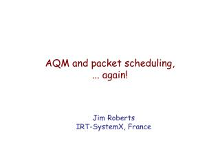 AQM and packet scheduling,  ... again!