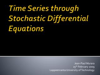 Time Series through Stochastic Differential Equations
