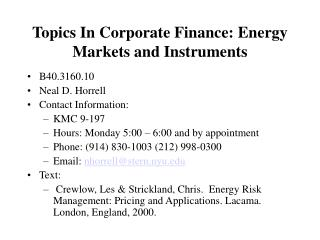 Topics In Corporate Finance: Energy Markets and Instruments