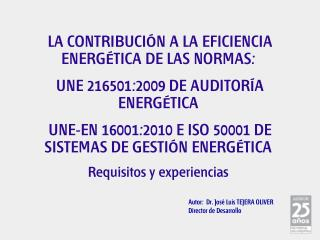 LA CONTRIBUCIÓN A LA EFICIENCIA ENERGÉTICA DE LAS NORMAS: