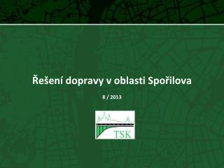 Řešení dopravy v oblasti Spořilova 8 / 2013