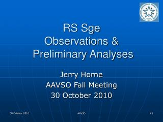 RS Sge  Observations &  Preliminary Analyses