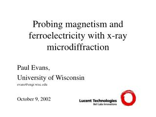 Probing magnetism and ferroelectricity with x-ray microdiffraction