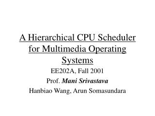 A Hierarchical CPU Scheduler for Multimedia Operating Systems