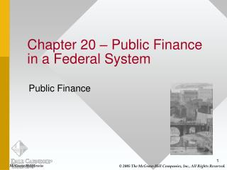 Chapter 20   Public Finance in a Federal System