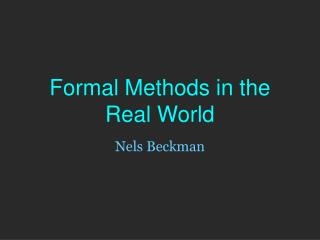 Formal Methods in the Real World