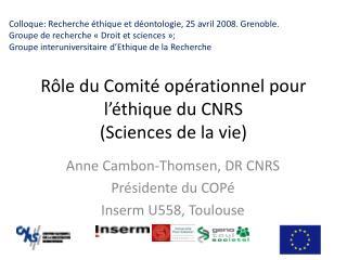 Rôle du Comité opérationnel pour l'éthique du CNRS  (Sciences de la vie)