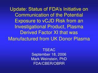 TSEAC  September 18, 2006 Mark Weinstein, PhD FDA/CBER/OBRR