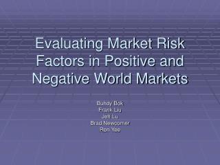 Evaluating Market Risk Factors in Positive and Negative World Markets