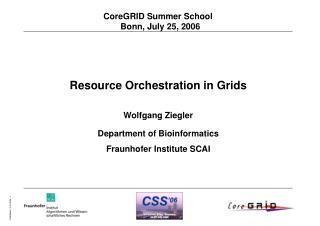 CoreGRID Summer School  Bonn, July 25, 2006