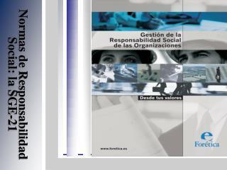 Normas de Responsabilidad Social: la SGE-21