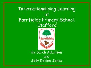 Internationalising Learning at  Barnfields Primary School, Stafford