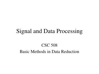 Signal and Data Processing