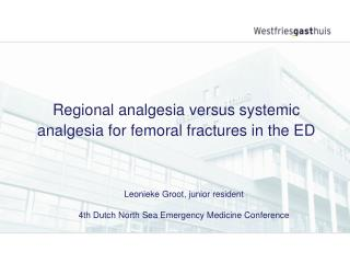 Regional analgesia versus systemic analgesia for femoral fractures in the ED
