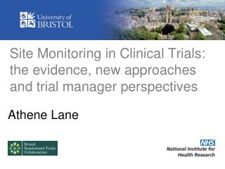 Site Monitoring in Clinical Trials: the evidence, new approaches and trial manager perspectives