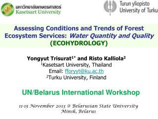 Yongyut  Trisurat 1*  and  Risto  Kalliola 2 1 Kasetsart University, Thailand