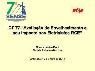 """CT 77-""""Avaliação do Envelhecimento e seu impacto nos Eletricistas RGE"""""""