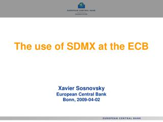 The use of SDMX at the ECB