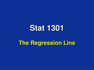 Stat 1301 The Regression Line
