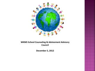 WKMS School Counseling & Advisement Advisory Council December 5, 2012
