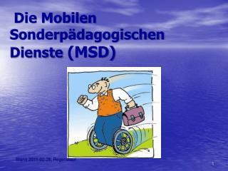 Die Mobilen Sonderpädagogischen  Dienste  (MSD)