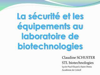 La sécurité et les équipements au laboratoire de biotechnologies