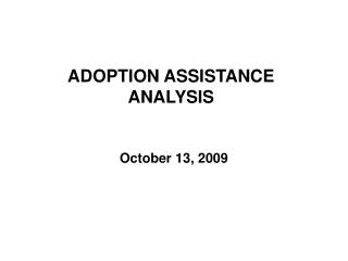 ADOPTION ASSISTANCE ANALYSIS