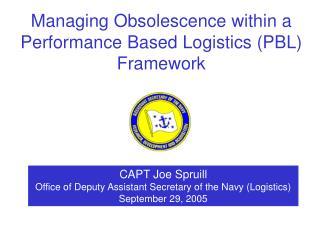 CAPT Joe Spruill Office of Deputy Assistant Secretary of the Navy (Logistics)  September 29, 2005
