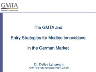 The GMTA and Entry Strategies for Medtec Innovations in the German Market