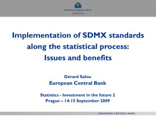 Implementation of SDMX standards along the statistical process: Issues and benefits