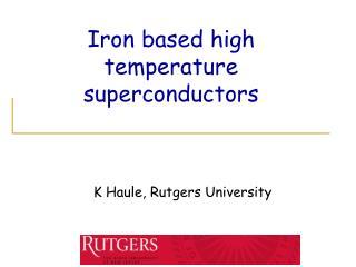 Iron based high temperature superconductors
