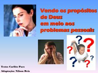 Vendo os propósitos de Deus em meio aos problemas pessoais