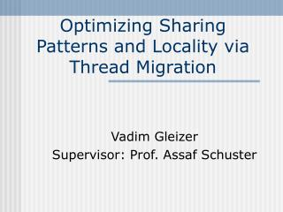 Optimizing Sharing Patterns and Locality via Thread Migration