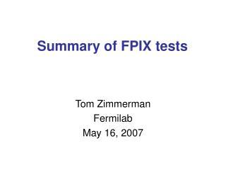 Summary of FPIX tests