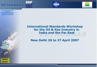 International Standards Workshop for the Oil & Gas Industry in India and the Far East