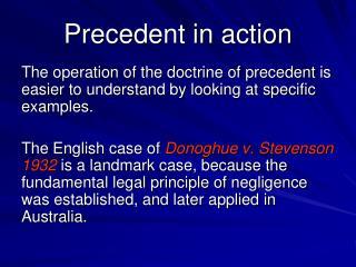 Precedent in action