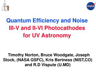 Quantum Efficiency and Noise III-V and II-VI Photocathodes for UV Astronomy