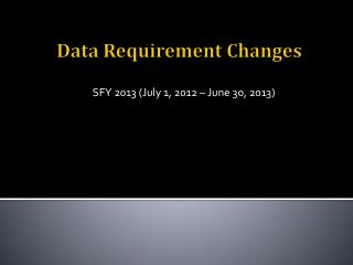 Data Requirement Changes