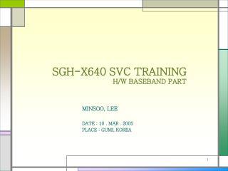 SGH-X640 SVC TRAINING H/W BASEBAND PART