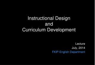 Instructional  Design and Curriculum Development