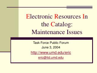 E lectronic  R esources  I n  t he  C atalog: Maintenance Issues